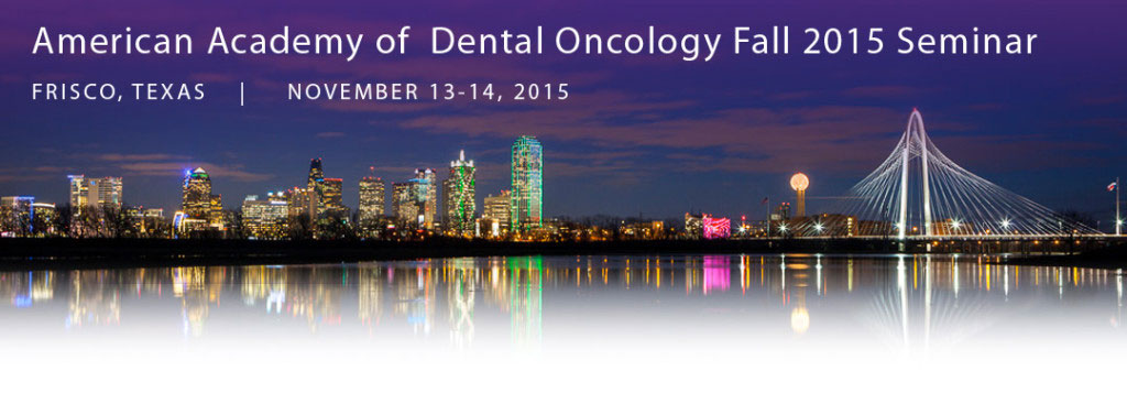 American Academy of Dental Oncology Inaugural Session