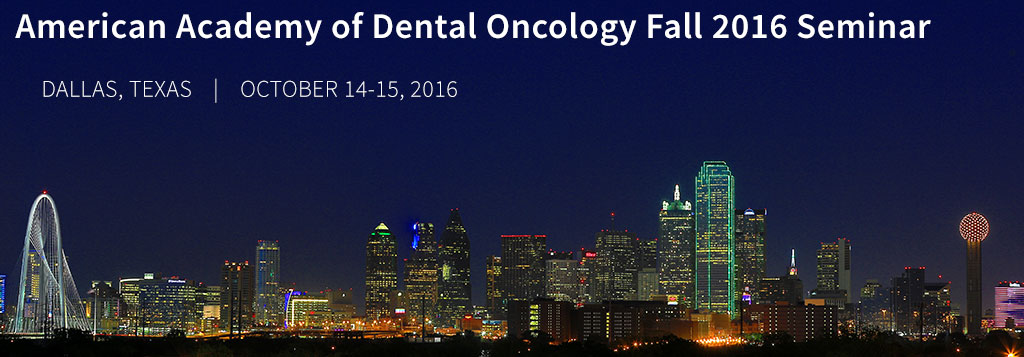 American Academy of Dental Oncology Fall 2016 Session